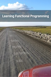Learning Functional Programming in Scala