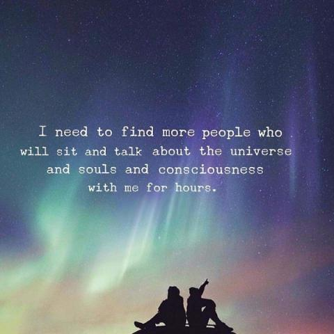 I need to find people who will talk about the universe and souls