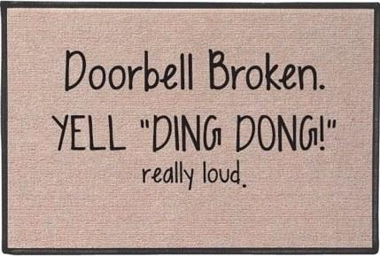 Doorbell broken, yell 'Ding dong' really loud
