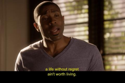 A life without regret ain't worth living
