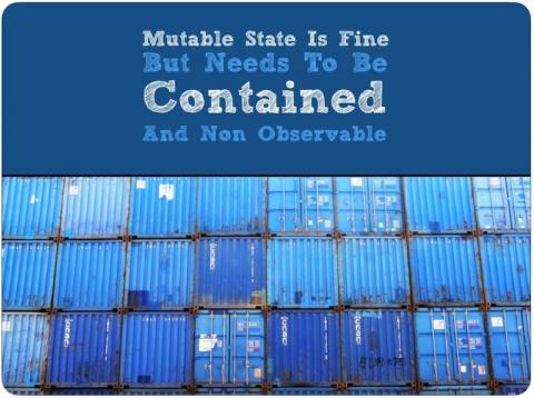 Mutable state is fine but needs to be contained and non-observable