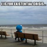 E is for existential crisis (Cookie Monster)
