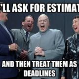 On treating software estimates as deadlines